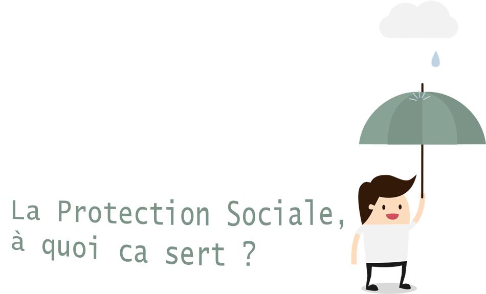 La protection sociale à quoi ca sert ?