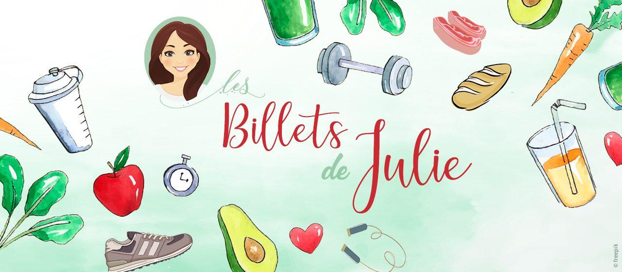 Billets de Julie : nos conseils nutrition