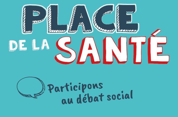 Place de la Santé : participez au débat social